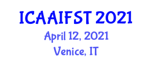 International Conference on Applications of Artificial Intelligence for Food Science and Technology (ICAAIFST) April 12, 2021 - Venice, Italy