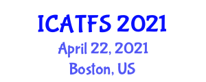 International Conference on Applied Toxicology and Food Safety (ICATFS) April 22, 2021 - Boston, United States