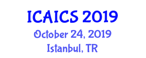International Conference on Artificial Intelligence and Cognitive Science (ICAICS) October 24, 2019 - Istanbul, Turkey