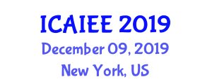 International Conference on Artificial Intelligence and Energy Engineering (ICAIEE) December 09, 2019 - New York, United States