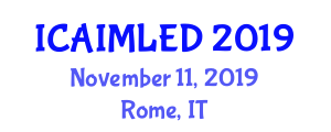 International Conference on Artificial Intelligence and Machine Learning in Engineering Design (ICAIMLED) November 11, 2019 - Rome, Italy