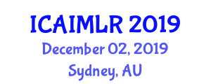 International Conference on Artificial Intelligence and Machine Learning in Robotics (ICAIMLR) December 02, 2019 - Sydney, Australia