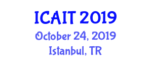 International Conference on Artificial Intelligence and Technology (ICAIT) October 24, 2019 - Istanbul, Turkey
