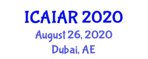 International Conference on Artificial Intelligence, Automation and Robotics (ICAIAR) August 26, 2020 - Dubai, United Arab Emirates