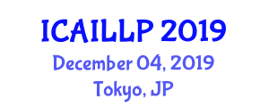 International Conference on Artificial Intelligence, Law and Legal Practice (ICAILLP) December 04, 2019 - Tokyo, Japan
