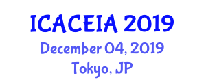 International Conference on Automatic Control Engineering and Industrial Automation (ICACEIA) December 04, 2019 - Tokyo, Japan