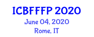 International Conference on Bioactive Foods and Functional Food Processing (ICBFFFP) June 04, 2020 - Rome, Italy