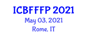 International Conference on Bioactive Foods and Functional Food Processing (ICBFFFP) May 03, 2021 - Rome, Italy