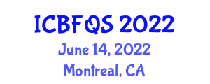 International Conference on Bioactive Foods, Quality and Safety (ICBFQS) June 14, 2022 - Montreal, Canada