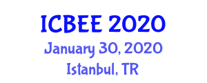 International Conference on Biological and Ecological Engineering (ICBEE) January 30, 2020 - Istanbul, Turkey
