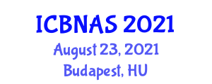 International Conference on Biopsychosocial Nursing Assessment and Stress (ICBNAS) August 23, 2021 - Budapest, Hungary
