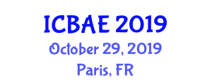 International Conference on Biosystems and Agricultural Engineering (ICBAE) October 29, 2019 - Paris, France