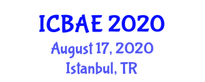 International Conference on Biotechnology and Agricultural Engineering (ICBAE) August 17, 2020 - Istanbul, Turkey