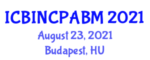 International Conference on Burn Injury Nursing Care and Psychosocial Aspects of Burn Management (ICBINCPABM) August 23, 2021 - Budapest, Hungary