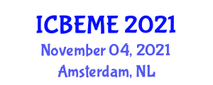 International Conference on Business Engineering, Management and Entrepreneurship (ICBEME) November 04, 2021 - Amsterdam, Netherlands