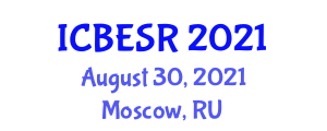 International Conference on Business Ethics and Social Responsibility (ICBESR) August 30, 2021 - Moscow, Russia