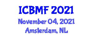 International Conference on Business, Management and Finance (ICBMF) November 04, 2021 - Amsterdam, Netherlands
