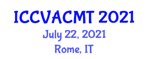 International Conference on Clinical Veterinary, Animal Care and Management Technology (ICCVACMT) July 22, 2021 - Rome, Italy