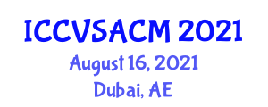International Conference on Clinical Veterinary Science, Animal Care and Management (ICCVSACM) August 16, 2021 - Dubai, United Arab Emirates