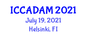 International Conference on Complex Analysis, Differentiability and Analyticity in Mathematics (ICCADAM) July 19, 2021 - Helsinki, Finland