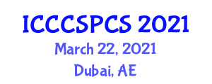 International Conference on Complex Computer Systems, Programming and Computer Security (ICCCSPCS) March 22, 2021 - Dubai, United Arab Emirates