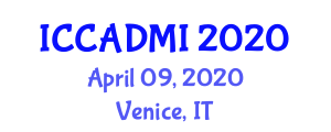 International Conference on Computer-Aided Diagnosis and Medical Imaging (ICCADMI) April 09, 2020 - Venice, Italy