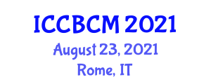 International Conference on Computer Based Control and Management (ICCBCM) August 23, 2021 - Rome, Italy