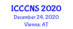International Conference on Computer Communications and Networks Security (ICCCNS) December 24, 2020 - Vienna, Austria