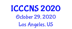 International Conference on Computer Communications and Networks Security (ICCCNS) October 29, 2020 - Los Angeles, United States