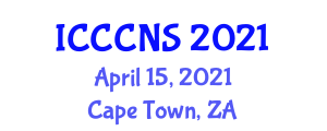 International Conference on Computer Communications and Networks Security (ICCCNS) April 15, 2021 - Cape Town, South Africa