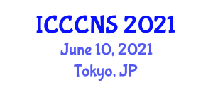 International Conference on Computer Communications and Networks Security (ICCCNS) June 10, 2021 - Tokyo, Japan