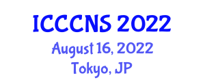 International Conference on Computer Communications and Networks Security (ICCCNS) August 16, 2022 - Tokyo, Japan