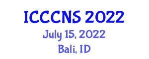 International Conference on Computer Communications and Networks Security (ICCCNS) July 15, 2022 - Bali, Indonesia