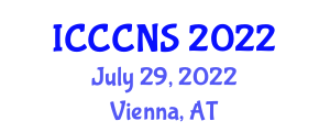 International Conference on Computer Communications and Networks Security (ICCCNS) July 29, 2022 - Vienna, Austria