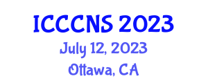International Conference on Computer Communications and Networks Security (ICCCNS) July 12, 2023 - Ottawa, Canada