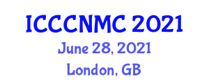 International Conference on Computer Communications, Networks and Mobile Computing (ICCCNMC) June 28, 2021 - London, United Kingdom