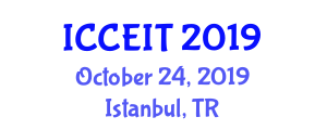 International Conference on Computer Engineering and Information Technology (ICCEIT) October 24, 2019 - Istanbul, Turkey