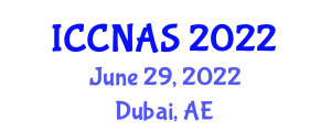 International Conference on Computer Network Attacks and Security (ICCNAS) June 29, 2022 - Dubai, United Arab Emirates