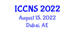 International Conference on Computer Networks and Security (ICCNS) August 15, 2022 - Dubai, United Arab Emirates