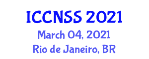 International Conference on Computer Networks and Systems Security (ICCNSS) March 04, 2021 - Rio de Janeiro, Brazil