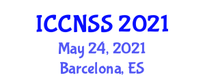 International Conference on Computer Networks and Systems Security (ICCNSS) May 24, 2021 - Barcelona, Spain
