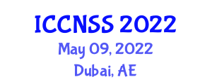 International Conference on Computer Networks and Systems Security (ICCNSS) May 09, 2022 - Dubai, United Arab Emirates