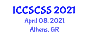 International Conference on Computer Science, Complex Systems and Security (ICCSCSS) April 08, 2021 - Athens, Greece
