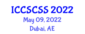 International Conference on Computer Science, Complex Systems and Security (ICCSCSS) May 09, 2022 - Dubai, United Arab Emirates