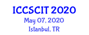 International Conference on Computer Science, Cybersecurity and Information Technology (ICCSCIT) May 07, 2020 - Istanbul, Turkey