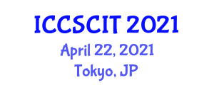 International Conference on Computer Science, Cybersecurity and Information Technology (ICCSCIT) April 22, 2021 - Tokyo, Japan
