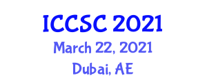 International Conference on Computer Security in Computers (ICCSC) March 22, 2021 - Dubai, United Arab Emirates