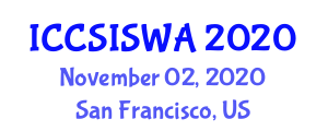International Conference on Computer Security, Information Security and Web Applications (ICCSISWA) November 02, 2020 - San Francisco, United States