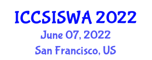 International Conference on Computer Security, Information Security and Web Applications (ICCSISWA) June 07, 2022 - San Francisco, United States