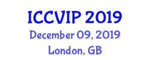 International Conference on Computer Vision and Image Processing (ICCVIP) December 09, 2019 - London, United Kingdom